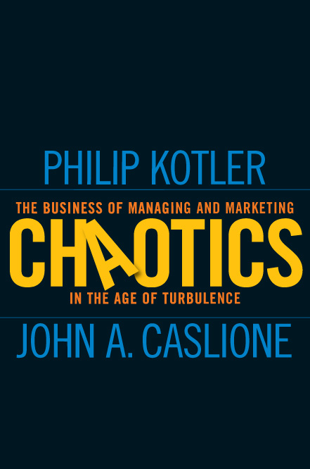 chaotics the business of managing and marketing in the age of turbulence english edition