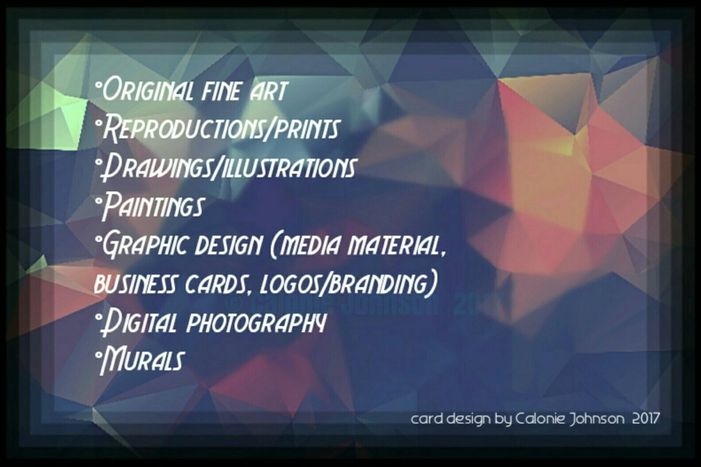 Graphic design business cards by calonie johnson at coroflot actual business card for my visual artfine art business with actual contact info and social network links i have uploaded my design to vistaprint and will colourmoves