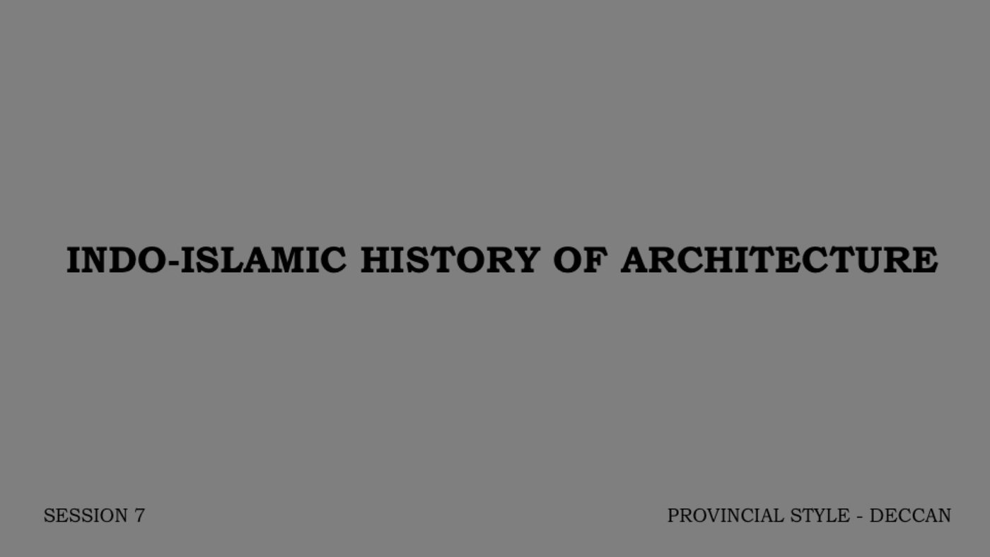 humanities indo islamic architecture session 7 by architectural web